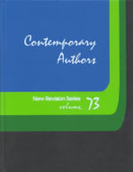 Contemporary Authors New Revision Series : v. 73 - Gale Group