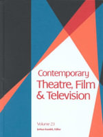 Contemporary Theatre, Film and Television - Gale Group
