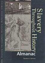 Slavery Throughout History : Almanac - Theodore L. Sylvester