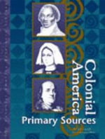 Colonial America : Primary Sources - Peggy Saari