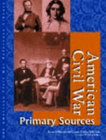 American Civil War : Primary Sources - Kevin Hillstrom
