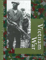 Vietnam War : Primary Sources - Kevin Hillstrom