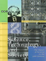 Science, Technology and Society : The Impact of Science in the 20th Century - Phillis Engelbert