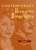 Contemporary Hispanic Biography : Vol 1 - Gale Group