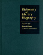 Dictionary Of Literary Biography : John O'Hara : A Documentary Volume :  John O'Hara : A Documentary Volume - Matthew J Bruccoli