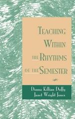 Teaching within the Rhythms of a Semester - Donna Killian Duffy