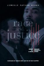 Race and Justice : Rodney King and O.J. Simpson in a House Divided - Jewelle Taylor Gibbs