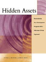Hidden Assets : Revolutionize Your Development Program with a Volunteer-driven Approach - Diane L. Hodiak