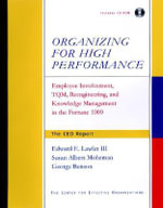 Organizing for High Performance : Employee Involvement, Tqm, RE-Engineering, and Knowledge Management in the Fortune 1000 - Edward E. Lawler