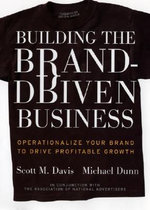 Building the Brand-driven Business : Operationalize Your Brand to Drive Profitable Growth - Scott M. Davis