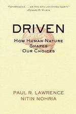 Driven : How Human Nature Shapes Our Choices - Paul R. Lawrence