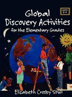 Global Discovery Activities : For the Elementary Grades - Elizabeth Crosby Stull