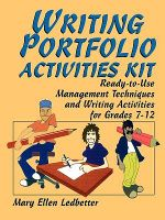 Writing Portfolio Activities Kit : Ready-to-use Management Techniques and Writing Activities for Grades 7-12 - Mary Ellen Ledbetter
