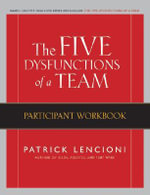 The Five Dysfunctions of a Team : Participant Workbook - Patrick M Lencioni