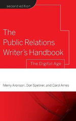 The Public Relations Writer's Handbook : The Digital Age - Merry Aronson