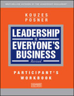 Leadership is Everyone's Business Participant Workbook : J-B Leadership Challenge: Kouzes/Posner - James M. Kouzes