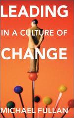 Leading in a Culture of Change - Michael Fullan