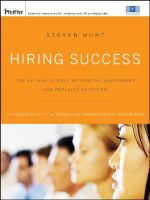 Hiring Success : The Art and Science of Staffing Assessment and Employee Selection - Steven T. Hunt