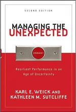 Managing the Unexpected : Resilient Performance in an Age of Uncertainty - Karl E. Weick