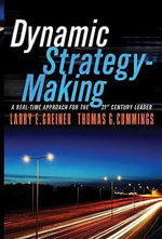 Dynamic Strategy-making : A Real-Time Approach for the 21st Century Leader - Larry E. Greiner