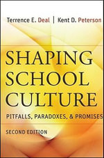 Shaping School Culture : Pitfalls, Paradoxes, and Promises - Terrence E. Deal