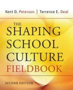 The Shaping School Culture Fieldbook : Jossey-Bass Education - Kent D. Peterson