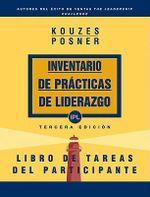 Inventario de Practicas de Liderazgo, Libro de Tareas del Participante : 10 Pasos Para Comprender y Utilizar los Comentarios y Sugerencias de su IPL :  10 Pasos Para Comprender y Utilizar los Comentarios y Sugerencias de su IPL - James M. Kouzes