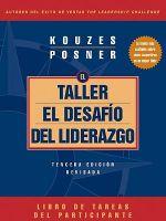 El Taller el Desafio del Liderazgo : J-B Leadership Challenge: Kouzes/Posner - James M. Kouzes