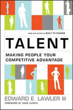 Talent : Making People Your Competitive Advantage - Edward E. Lawler