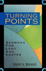 Turning Points : Based Upon the Revised Common Lectionary Cycle B - Robert A Beringer