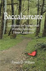 Baccalaureate : Guidelines for Inspirational Worship Services to Honor Graduates - Pamela D Williams