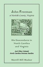 John Freeman of Norfolk County, Virginia : His Descendants in North Carolina and Virginia - Merrill Hill Mosher