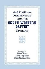 Marriage and Death Notices from the South Western Baptist Newspaper - Michael Kelsey, Bishop