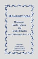 The Southern Argus : Obituaries, Death Notices and Implied Deaths June 1869 Through June 1874 - Michael Kelsey, Bishop
