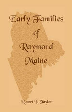 Early Families of Raymond, Maine - Robert L Taylor