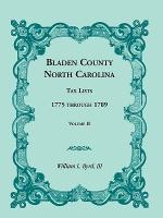 Bladen County, North Carolina, Tax Lists : 1775 Through 1789, Volume II - William L Byrd