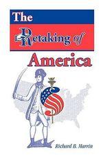 The Retaking of America - Richard B Marrin