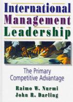 International Management Leadership : The Primary Competitive Advantage - Erdener Kaynak