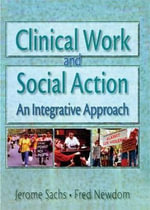 Clinical Work and Social Action : An Integrative Approach - Fred A. Newcom