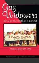 Gay Widowers : Life After the Death of a Partner - Michael Shernoff