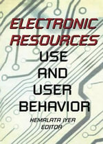 Electronic Resources : Use and User Behavior - Hemalata Iyer
