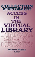 Collection Development : Access in the Virtual Library - Maureen Pastine