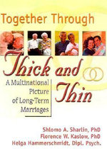 Together Through Thick and Thin: A Multinational Picture of Long-Term Marriages :  A Multinational Picture of Long-Term Marriages - Shlomo A. Sharlin