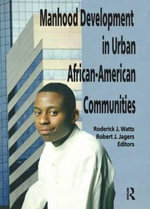 Manhood Development in Urban African-American Communities : Theory of African-American Health - Robert J. Jagers