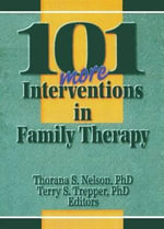 101 More Interventions in Family Therapy - Thorana Strever Nelson