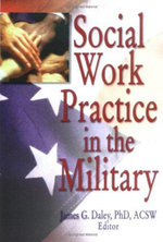 Social Work Practice in the Military - James G Daley