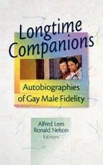 Longtime Companions : Autobiographies of Gay Male Fidelity - John DeCecco