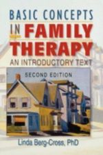 Basic Concepts in Family Therapy : An Introductory Text - Linda Berg-Cross