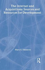The Internet and Acquisitions : Sources and Resources for Development - Mary E. Timmons