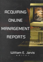 Acquiring Online Management Reports : Acquisitions Librarian Series - William E. Jarvis